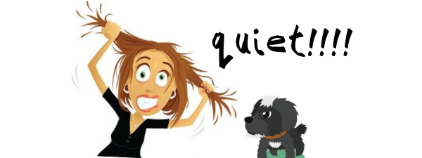 Quiet! Stop barking
