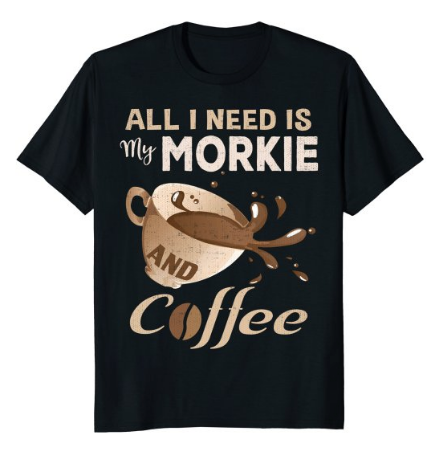 Fathers day from dog; Morkie and coffee t-shirt
