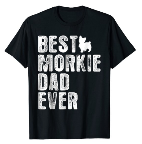 happy fathers day from the dog - Best Morkie Dad ever t-shirt