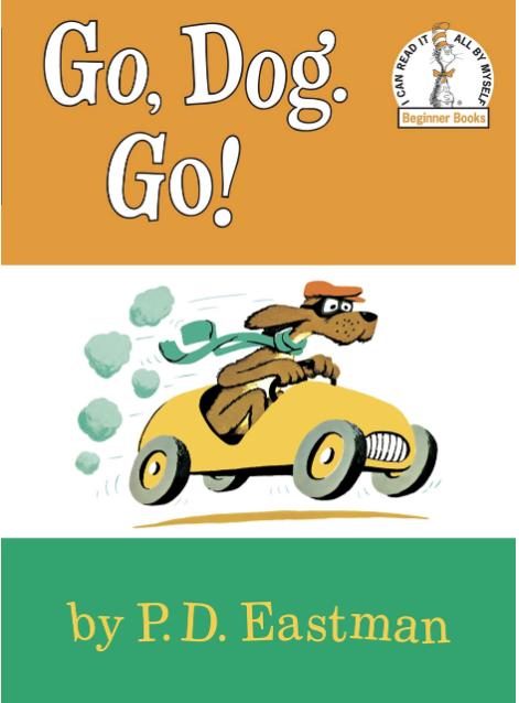 Go Dog Go by P.D. Eastman