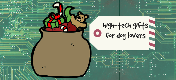 High tech gifts for dog lovers