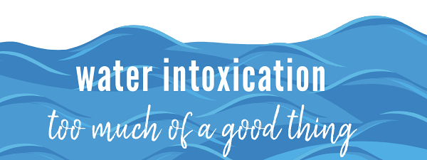 water intoxication
